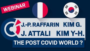 Web Conference - The Post Covid-19 World with J. ATTALI, KIM Gunn, KIM Yeon-Hee, and J.-P. RAFFARIN