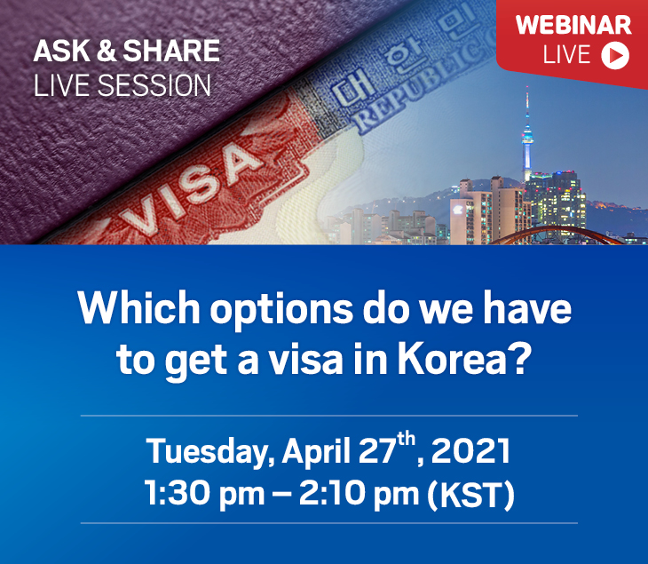 [Members' Only Webinar] Which options do we have to get a visa in Korea